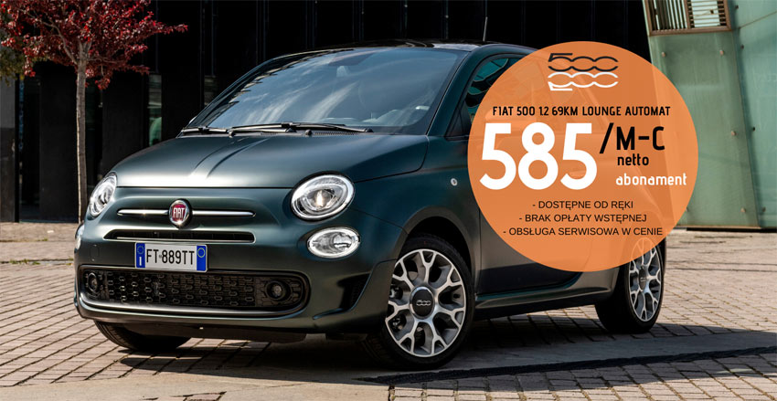 Fiat 500 w abonamencie za 585zł netto/m-c